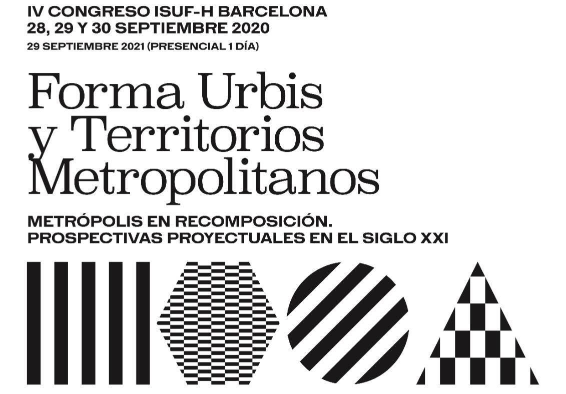 ISUF Forma Urbis y Territorios Metropolitanos Metropolis en recomposición prospectivas proyectuales siglo XXI