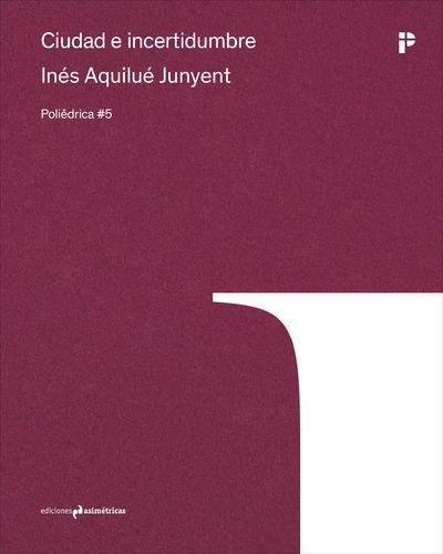 Aquilue Junyent Ines Ciudad Incertidumbre libro